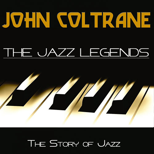 The Jazz Legends (The Story of Jazz) by John Coltrane