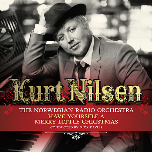 Have Yourself A Merry Little Christmas by Kurt Nilsen