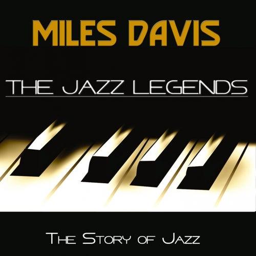 The Jazz Legends (The Story of Jazz) by Miles Davis