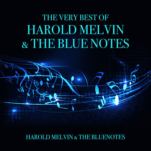 The Very Best of Harold Melvin & The Blue Notes de Harold Melvin & The Blue Notes