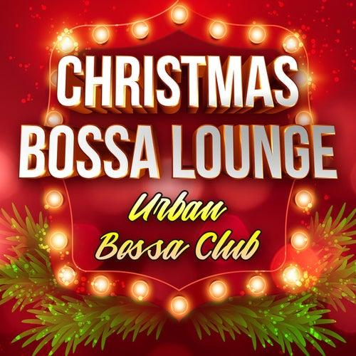 Christmas Bossa Lounge by Urban Bossa Club