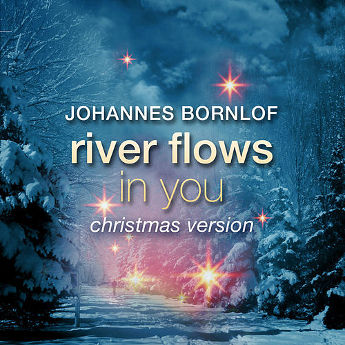 River Flows In You (Christmas Version) von Johannes Bornlof