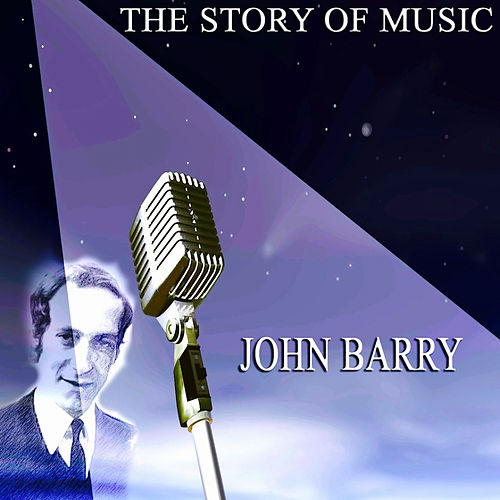 The Story of Music von John Barry