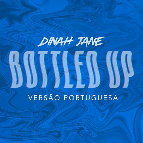 Bottled Up (Versão Portuguesa) by Dinah Jane