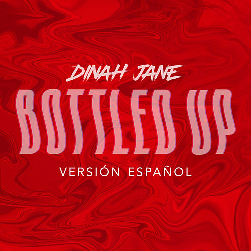 Bottled Up (Versión Español) by Dinah Jane