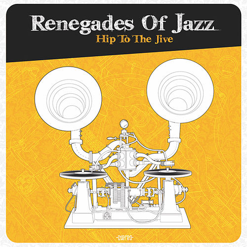 Hip to the Jive by Renegades Of Jazz