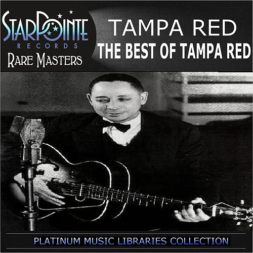 The Best of Tampa Red by Tampa Red