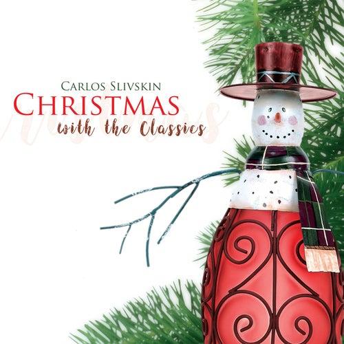 Christmas With The Classics von Carlos Slivskin