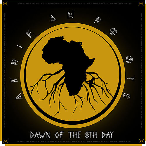 Dawn Of The 8th Day von Afrikan Roots