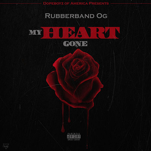My Heart Gone by Rubberband OG