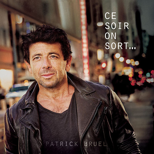 Ce soir on sort... by Patrick Bruel