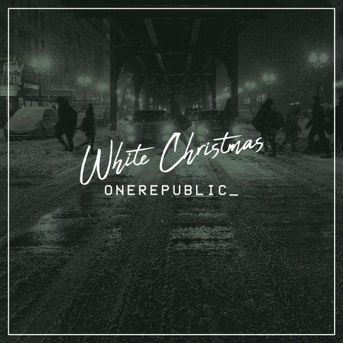 White Christmas by OneRepublic