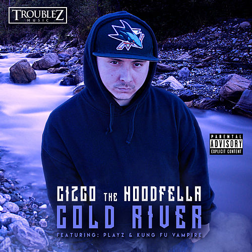Cold River (feat. Playz & Kung Fu Vampire) by Cizco the Hoodfella