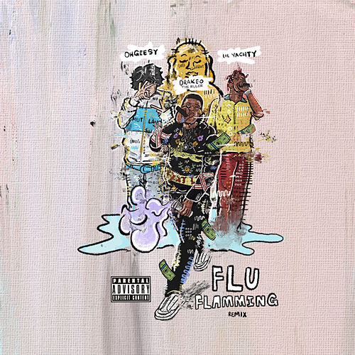 Flu Flamming (Remix) [feat. Lil Yachty & Ohgeesy] by DrakeO The Ruler
