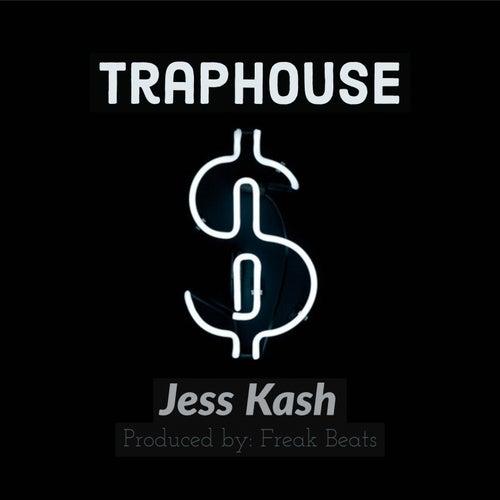 Traphouse by Jess Kash
