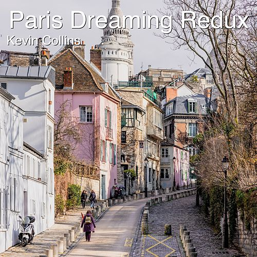 Paris Dreaming Redux (Instrumental Version) by Kevin Collins
