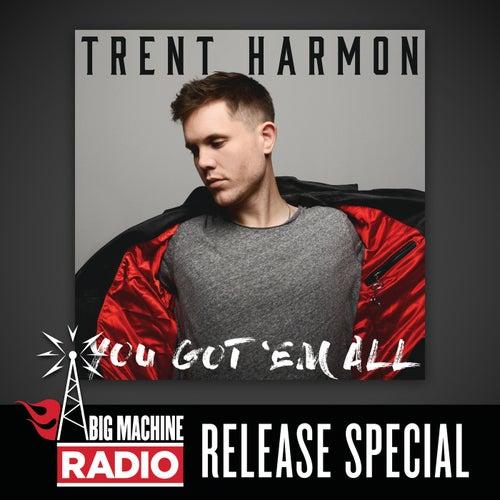 You Got 'Em All (Big Machine Radio Album Release Special) by Trent Harmon