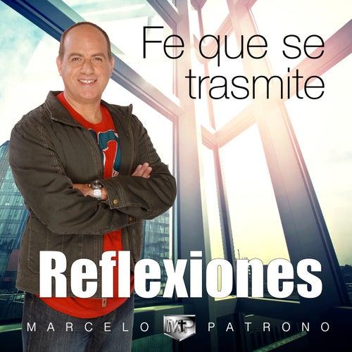 Fe Que Se Transmite (Reflexiones) de Marcelo Patrono MM