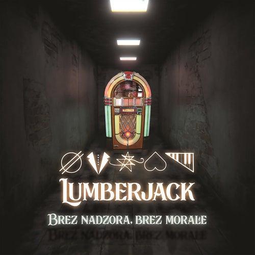 Brez nadzora brez morale de Lumber Jack