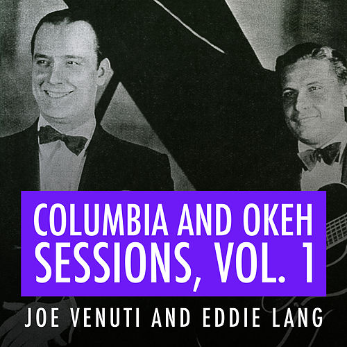 Joe Venuti and Eddie Lang Columbia and Okeh Sessions, Vol. 1 van Joe Venuti