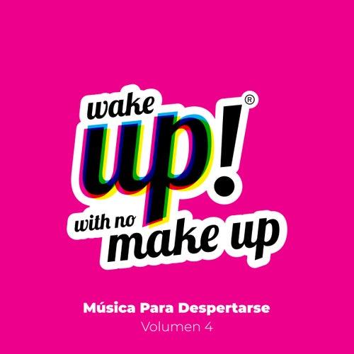 Wake Up! With No Make Up: Música para Despertarse (Vol. 4) de Various Artists