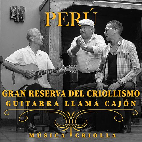 Perú: Gran Reserva del Criollismo de Various Artists