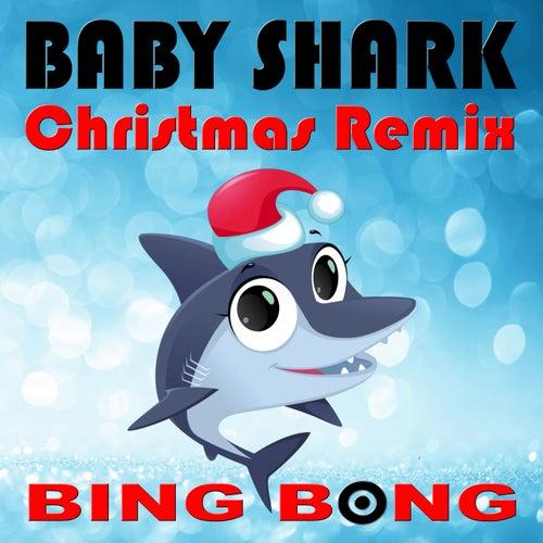 Baby Shark (Dance Remix) von Bing Bong : Napster