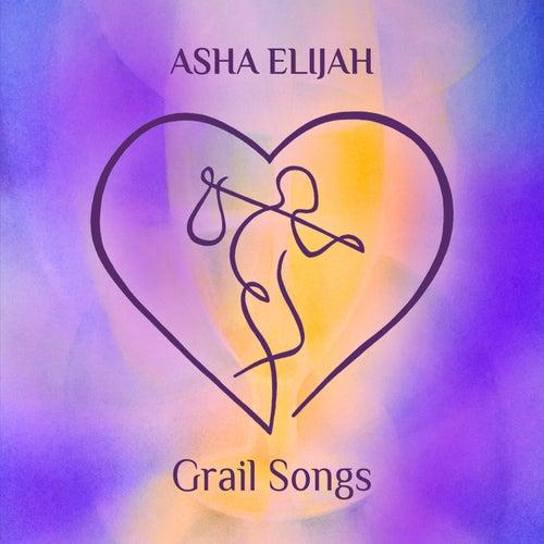 Grail Songs von Asha