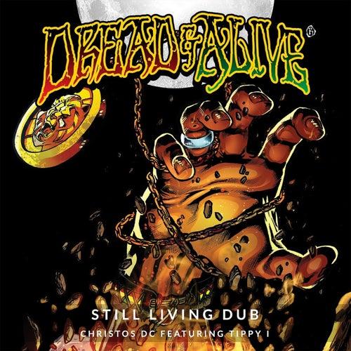 Still Living Dub (feat. Tippy I) de Christos DC