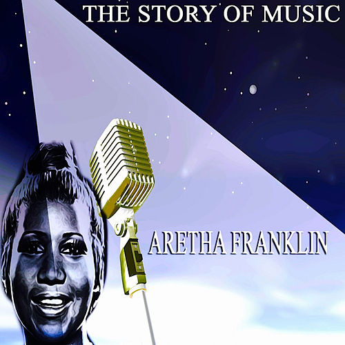 The Story of Music von Aretha Franklin