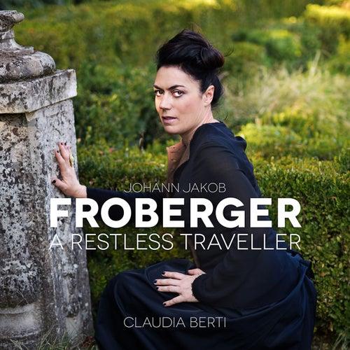 Froberger: A Restless Traveller fra Claudia Berti