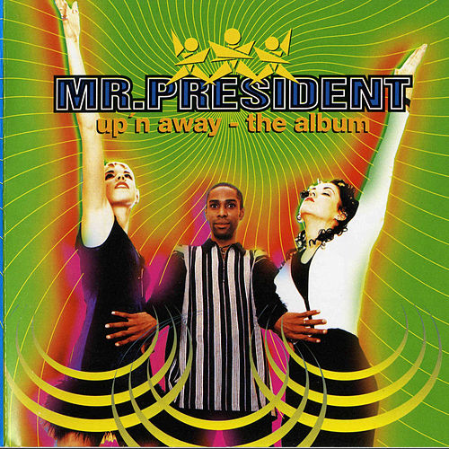 Up'n Away - The Album von Mr. President