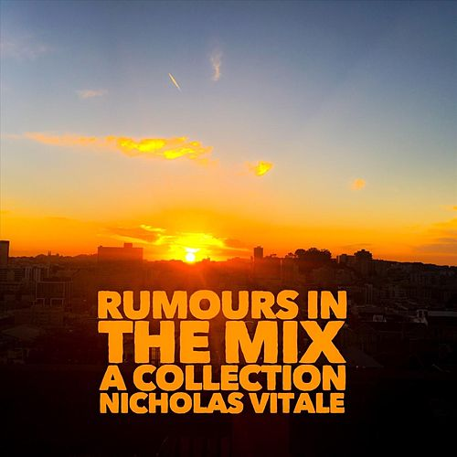 Rumours in the Mix (A Collection) von Nicholas Vitale