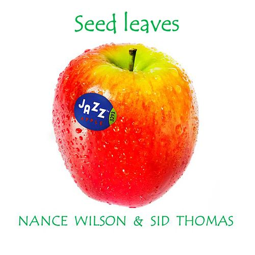 Seed Leaves by Sid Thomas