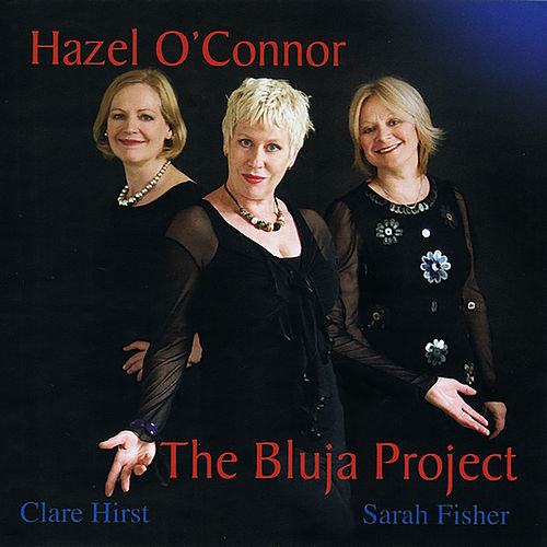 The Bluja Project de Hazel O'Connor