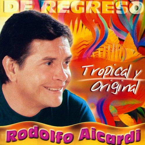 De Regreso - Tropical y Original de Rodolfo Aicardi