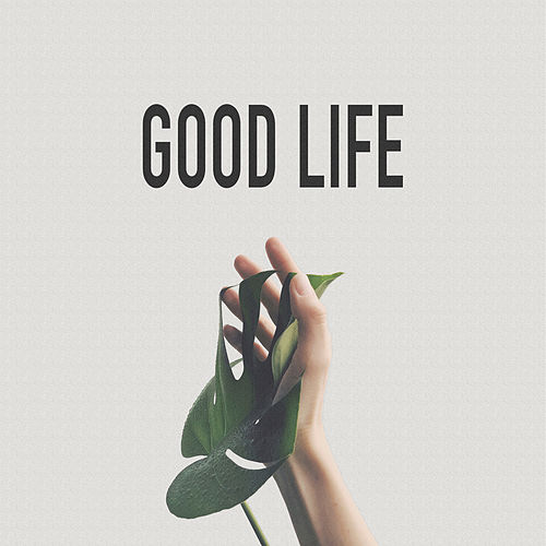 Good Life by Of Good Nature