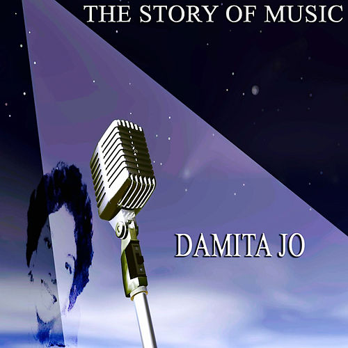 The Story of Music von Damita Jo