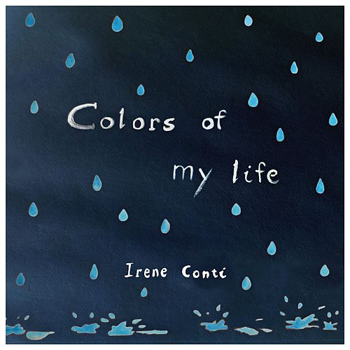 Colors of My Life by Irene Conti