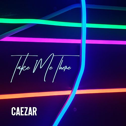 Take Me There by Caezar