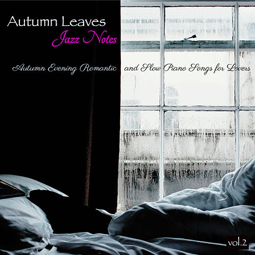 Autumn Leaves, Vol  2 – Jazz Notes, Autumn Evening    by Easy
