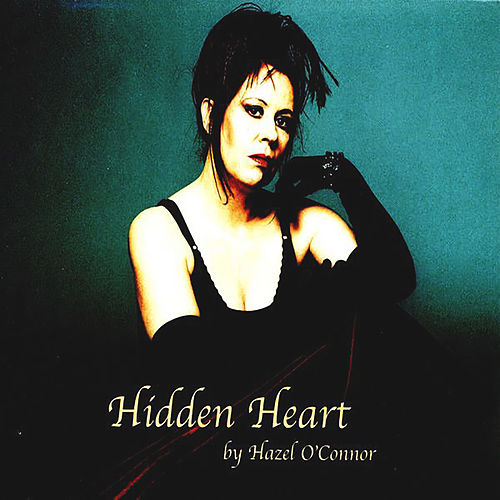 Hidden Heart de Hazel O'Connor