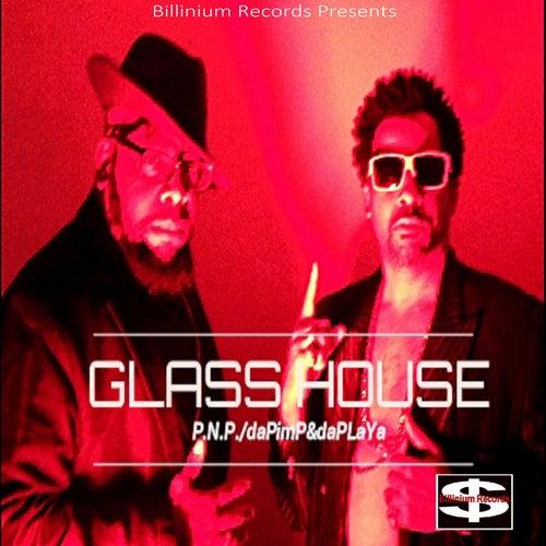Glass House von P.N.P.: Da Pimp & Da Playa