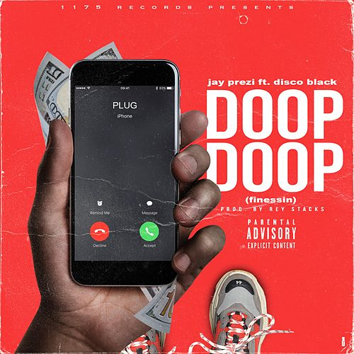 Doop Doop (Finessin') [feat. Disco Black] by Jay Prezi