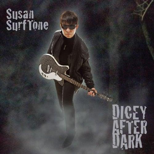 Dicey After Dark de Susan Surftone