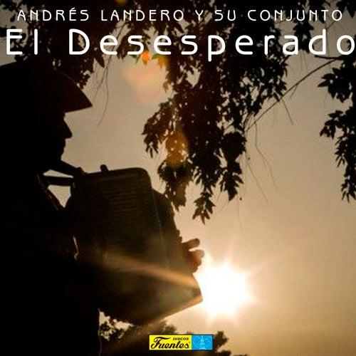 El Desesperado de Andrés Landero y Su Conjunto