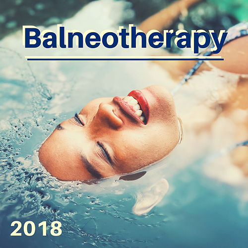Balneotherapy 2018 - Spa Music for Day Spas, Zen Music for Meditation & Yoga von Best Relaxing SPA Music
