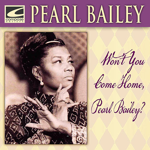 Won't You Come Home, Pearly Bailey? de Pearl Bailey