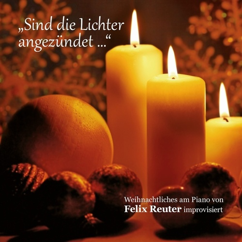 Sind die Lichter angezündet by Felix Reuter