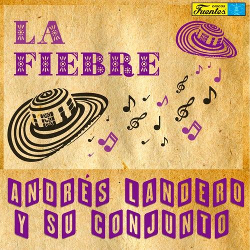 La Fiebre de Andrés Landero y Su Conjunto